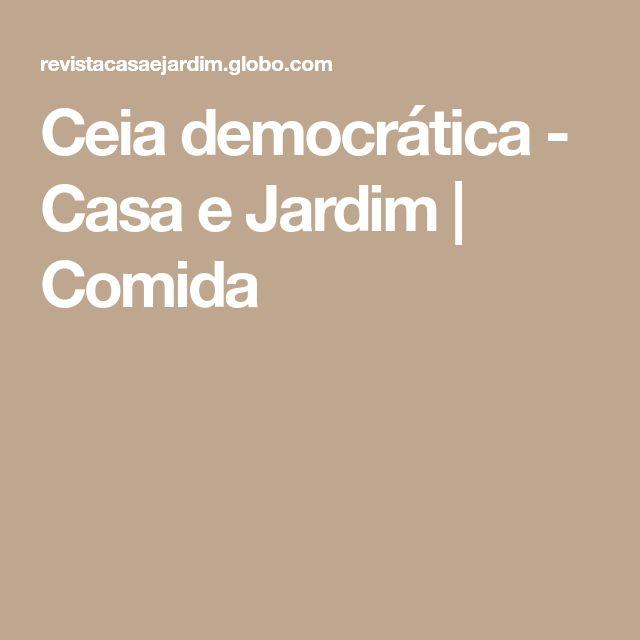 Ceia democrática - Casa e Jardim   Comida