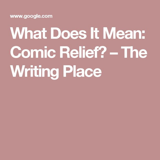 What Does It Mean: Comic Relief? – The Writing Place
