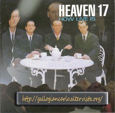 "fotografie e altro...: HEAVEN 17  ""How Live Is"" Cd musica Electronic New-..."