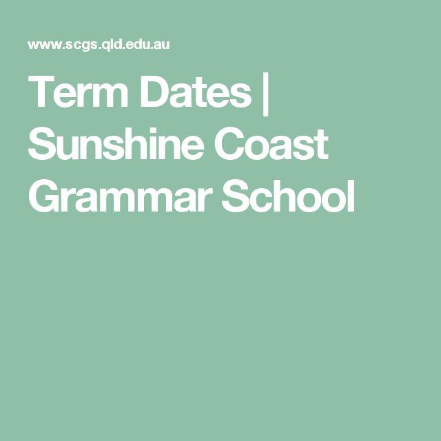 Term Dates  |  Sunshine Coast Grammar School