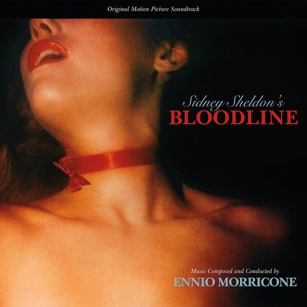 Bloodline (Varese Sarabande Ltd.) Composer: Ennio Morricone - Available Now: Varese Sarabande (U.S.)