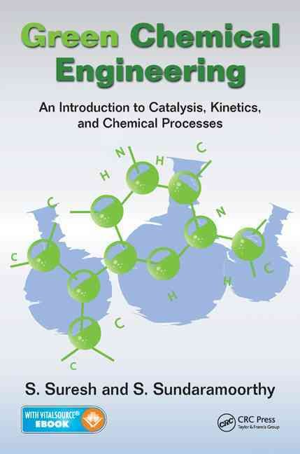 Chemical Engineering: An Introduction to Catalysis, Kinetics, and Chemical Processes