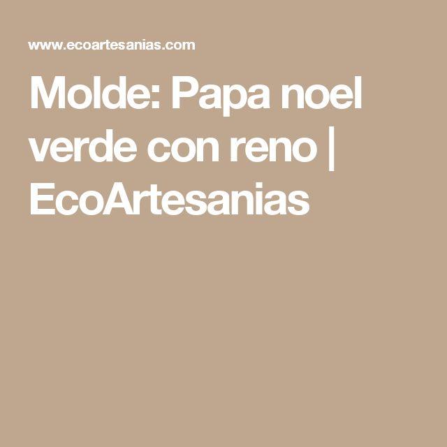 Molde: Papa noel verde con reno | EcoArtesanias