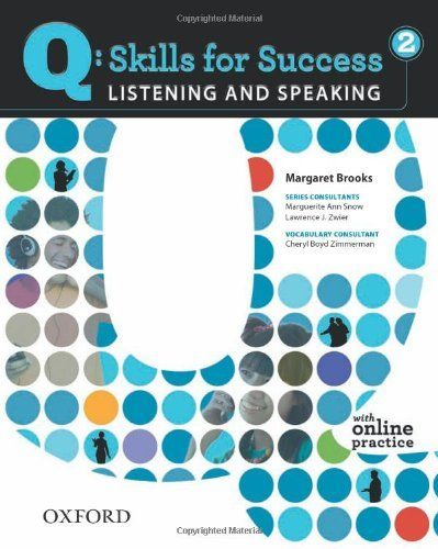 Q: Skills for Success 2 Listening & Speaking Student Book with Student Access Code Card by Margaret Brooks. $51.60. Publication: December 5, 2010. Edition - Pap/Psc St. Publisher: Oxford University Press, USA; Pap/Psc St edition (December 5, 2010). Save 14% Off! #publicspeakingforsuccess