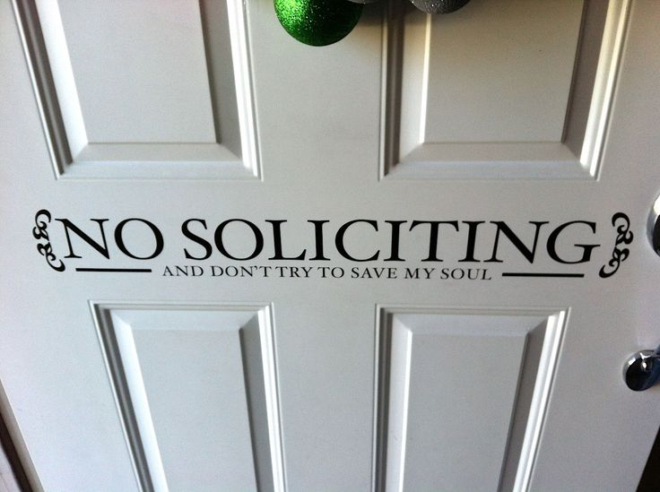 idea for next no soliciting sign. : )