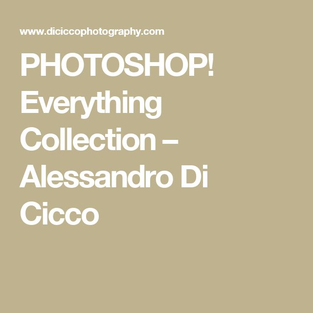 PHOTOSHOP! Everything Collection – Alessandro Di Cicco