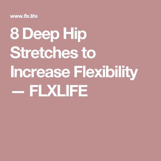 8 Deep Hip Stretches to Increase Flexibility — FLXLIFE