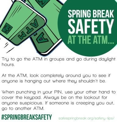 Spring Break Safety Green Design- at The ATM tips