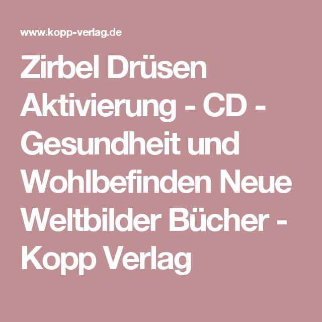 Zirbel Drüsen Aktivierung - CD - Gesundheit und Wohlbefinden Neue Weltbilder Bücher - Kopp Verlag