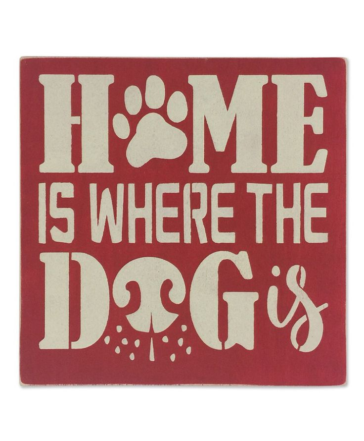 Home is where the dog is. Custom Signs printed on vinyl canvas over a wood framed. Order yours at Boardman Printing.