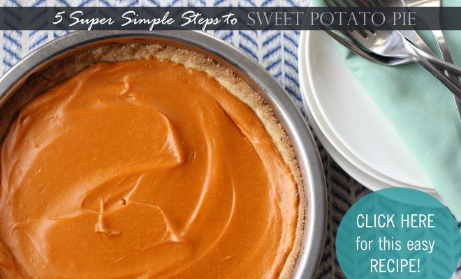 Just 5-Steps to Sweet Potato Pie Goodness – The perfect Thanksgiving Day dessert recipe!