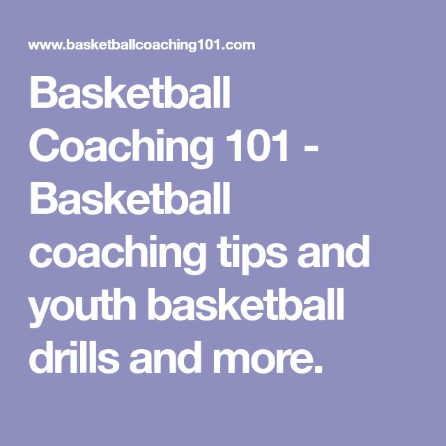 Basketball Coaching 101 - Basketball coaching tips and youth basketball drills and more.