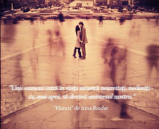 """Citat din romanul """"Fluturi"""" de Irina Binder"""