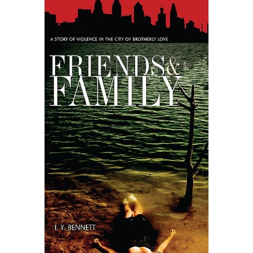 Friends & Family: A Story of Violence in the City of Brotherly Love