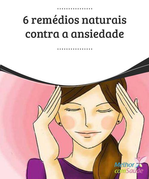 6 #remédios naturais contra a ansiedade: conheça-os!  Hoje em dia a #ansiedade parece atingir a todos, até mesmo às #crianças. Daí a necessidade de procurar #soluções que não tenham #efeitos colaterais.
