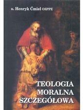 """Książki » TEOLOGIA MORALNA SZCZEGÓŁOWA - Wydawnictwo Zakonu Świętego Pawła Pierwszego Pustelnika """"Paulinianum"""""""