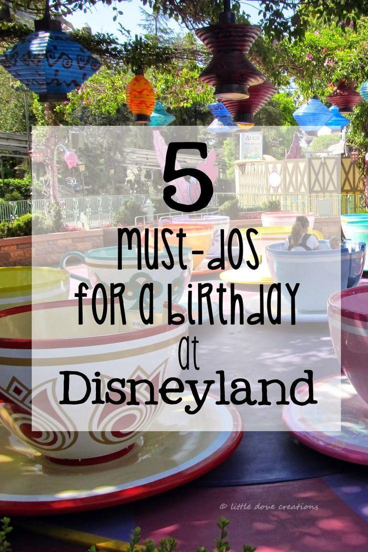 Little Dove Creations: must-dos for a birthday at Disneyland #birthday #celebration #Disneyland