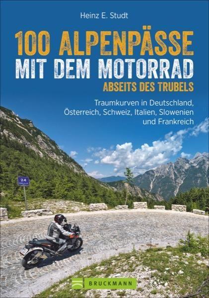 100 Alpenpässe mit dem Motorrad - http://www.ratgeber.reise/test/buch/100-alpenpaesse-motorrad/