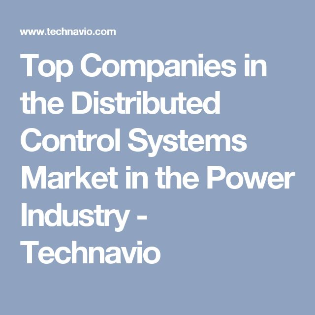 Top Companies in the Distributed Control Systems Market in the Power Industry - Technavio