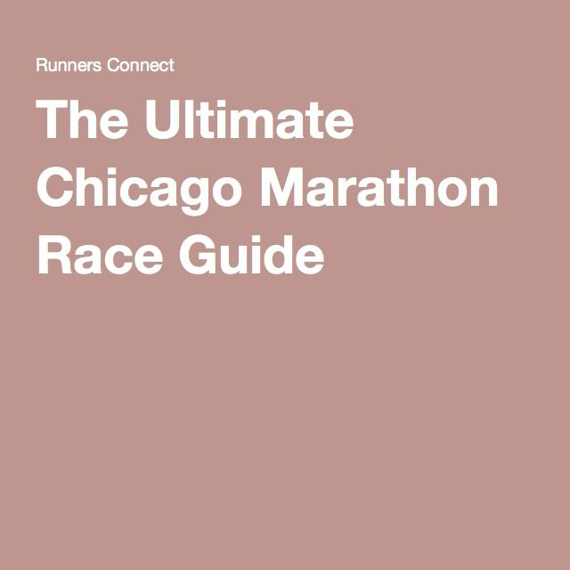 The Ultimate Chicago Marathon Race Guide