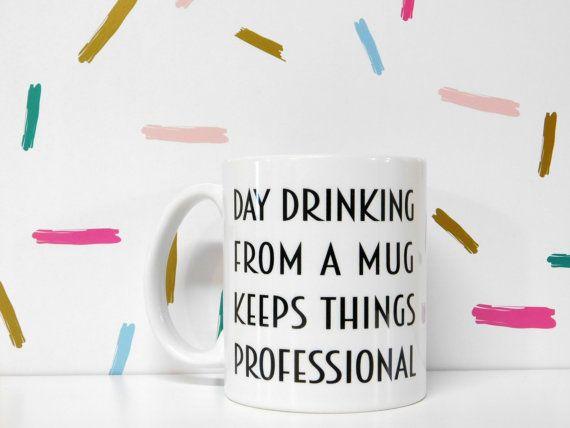SALE  Day Drinking Mug Coffee Mug Gift for Boss Boss Gift