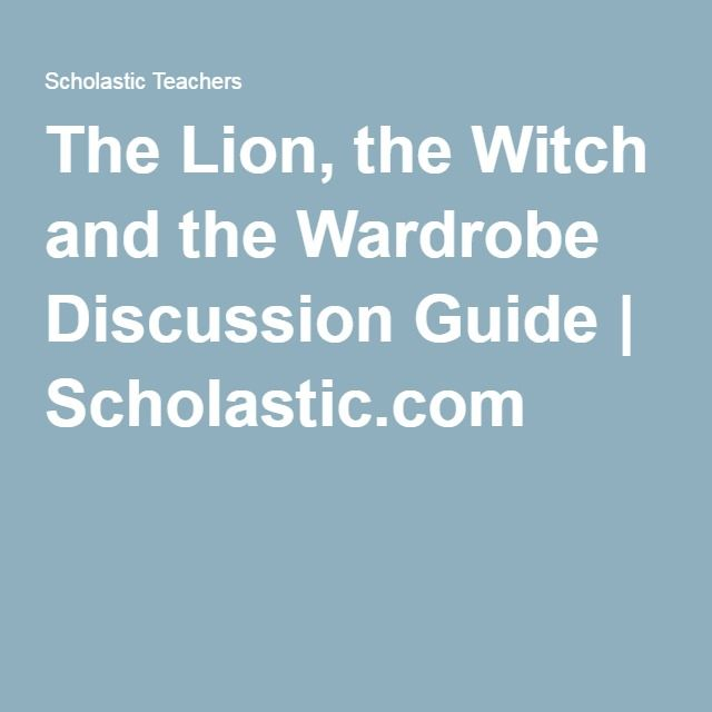The Lion, the Witch and the Wardrobe Discussion Guide | Scholastic.com