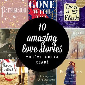 10 amazing love stories you have to read! Summer book list: ten romantic novels you will love! Books like Jane Austen and Gone with the Wind.