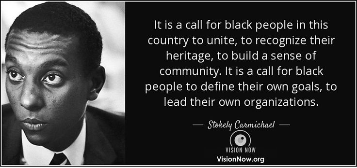 """""""It is a call for black people in this country to unite, to recognize their heritage, to build a sense of community. It is a call for black people to define their own goals, to lead their own organizations."""" ~Stokely Carmichael  Stokely Carmichael was a Trinidadian-American political activist best known for leading the civil rights group SNCC in the 1960s. #StokelyCarmichael #BlackPower #Activist #CivilRights #BlackLivesMatter #Goals #Community #Heritage"""