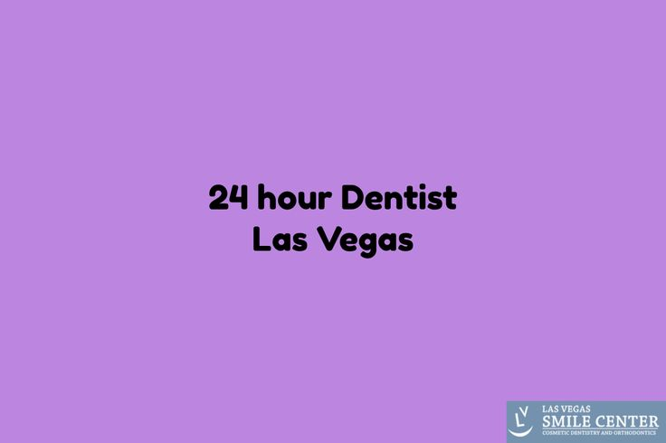 24 hour Dentist Las Vegas
