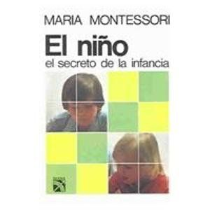 Nino, el secreto de la infancia / Nino, the Secret of Childhood: Amazon.es: Maria Montessori: Libros