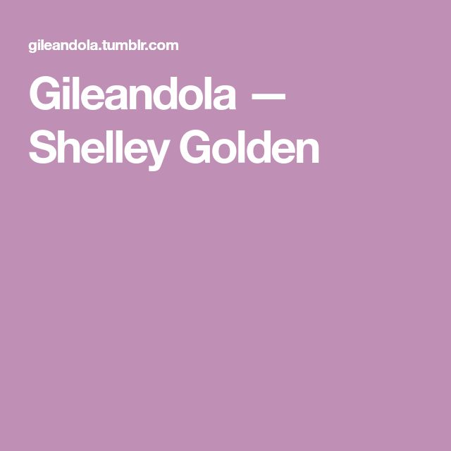 Gileandola — Shelley Golden
