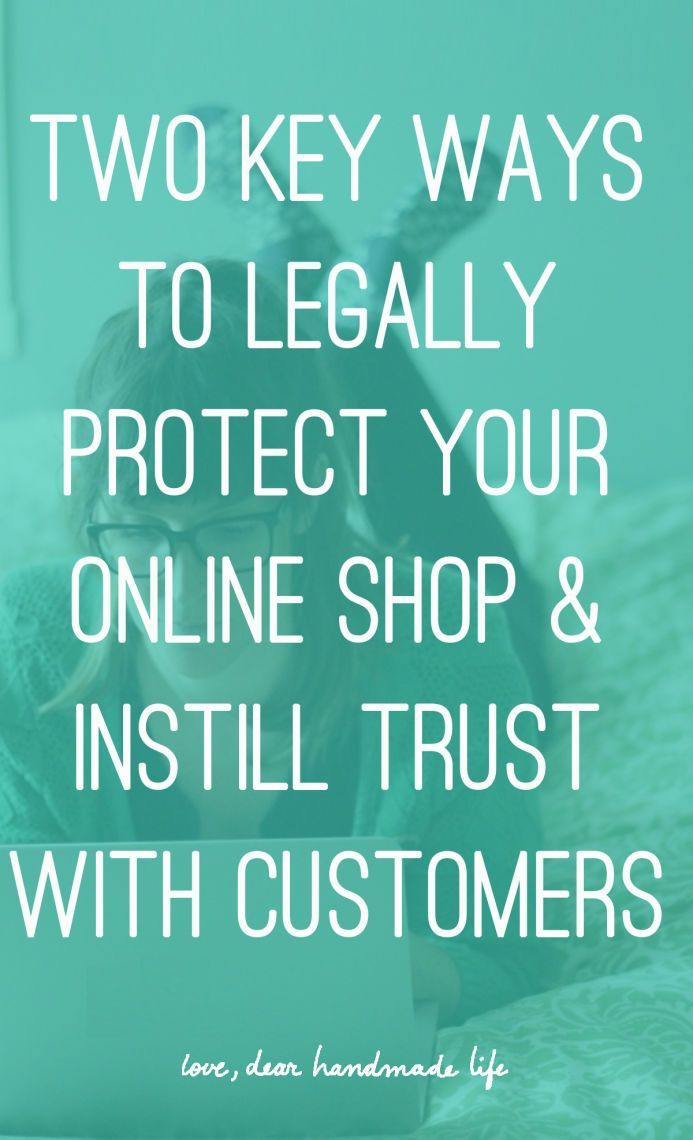 Two key ways to legally protect your online shop and instill trust with customers from Dear Handmade Life