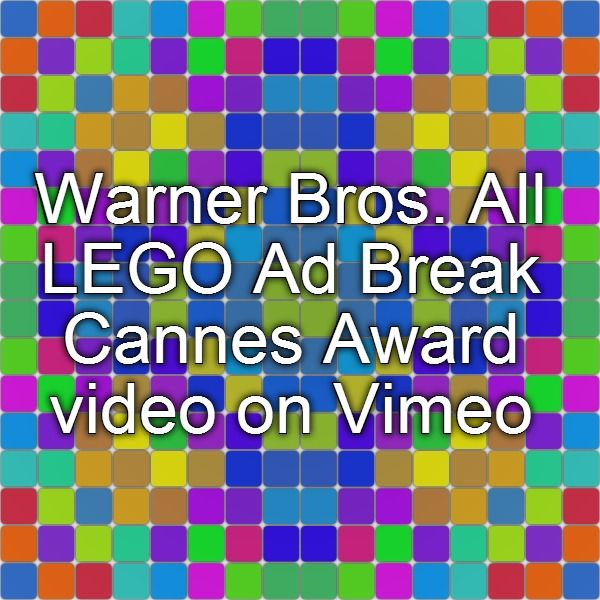 Warner Bros. All LEGO Ad Break Cannes Award video on Vimeo