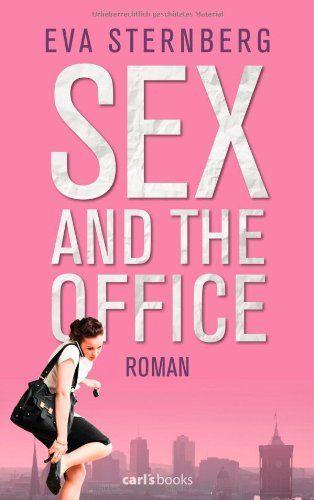 Sex and the Office: Roman von Eva Sternberg - Sehr guter bis neuwertiger Zustand - einmal vorsichtig gelesen -