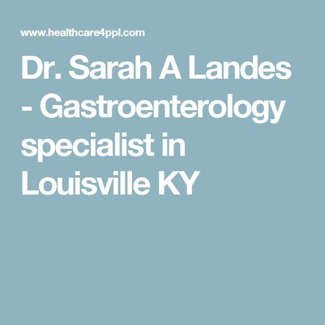 Dr. Sarah A Landes - Gastroenterology specialist in Louisville KY