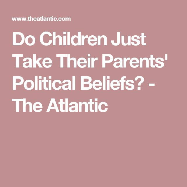 Do Children Just Take Their Parents' Political Beliefs? - The Atlantic