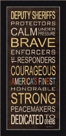 Deputy Sheriff....LOVE mine!  Thanks to all of these brave men and women!