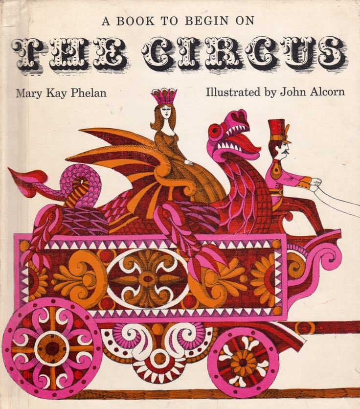 """""""A Book to Begin on The Circus"""" by Mary Kay Phelan, illustrated by John Alcorn"""
