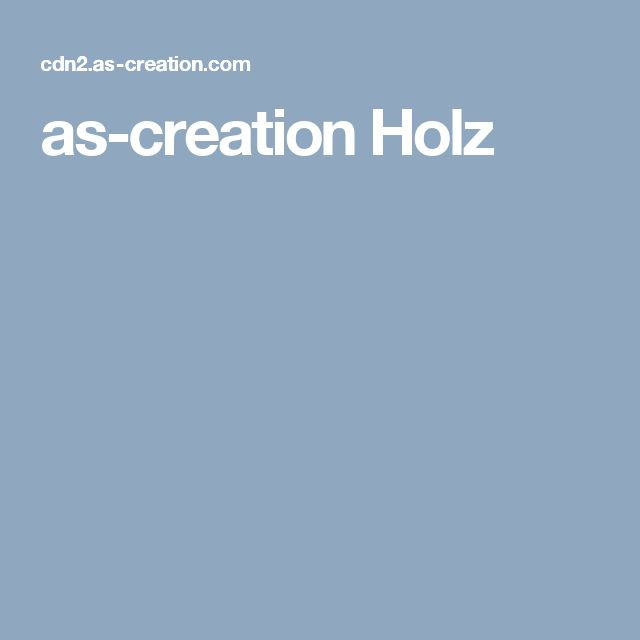 As Creation Holz
