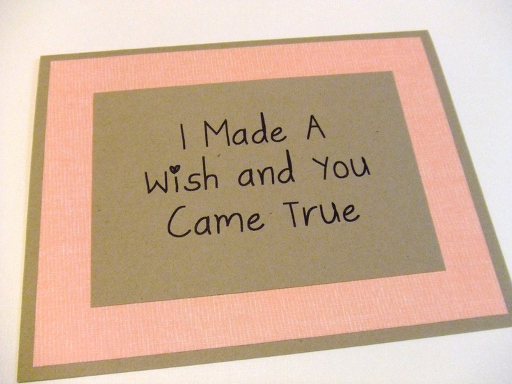 I Made A Wish And You Came True - Coral Quote Note Card