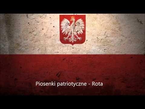 Rota - Nie rzucim ziemi skąd nasz ród! - Najważniejsza Polska Pieśń Patriotyczna - YouTube