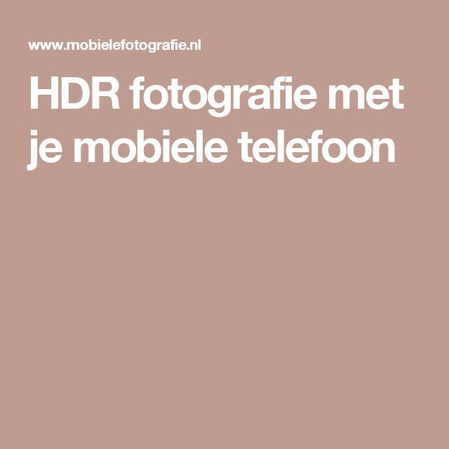 HDR fotografie met je mobiele telefoon