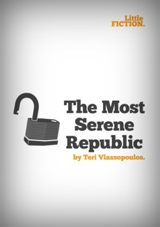 """The Most Serene Republic"" by Teri Vlassopoulos. Download it (for free) for your phone, tablet or eReader."
