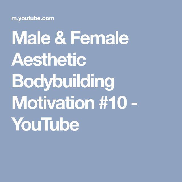 Male & Female Aesthetic Bodybuilding Motivation #10 - YouTube