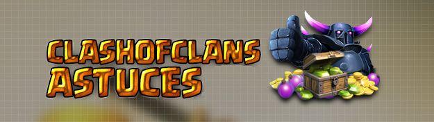 Clash of Clans Astuce - Avoir des gemmes, elixir et Or illimité sur Clash of Clans!