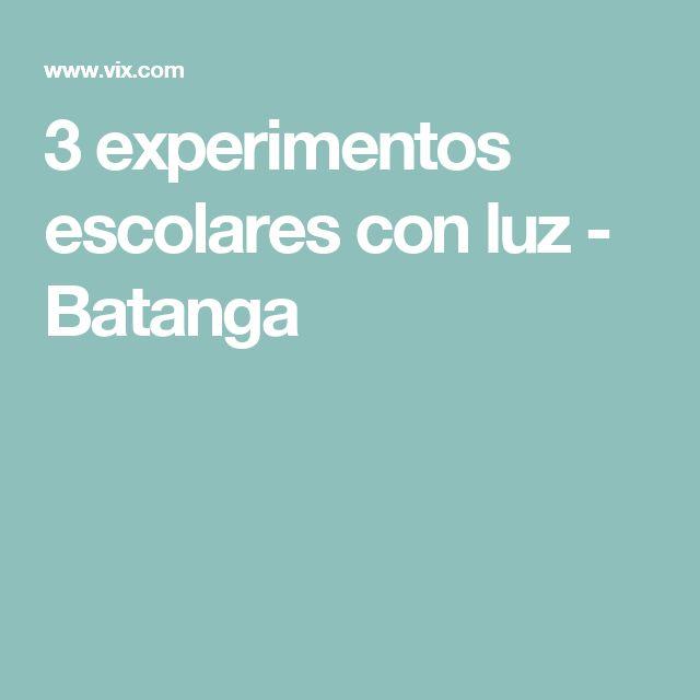 3 experimentos escolares con luz - Batanga