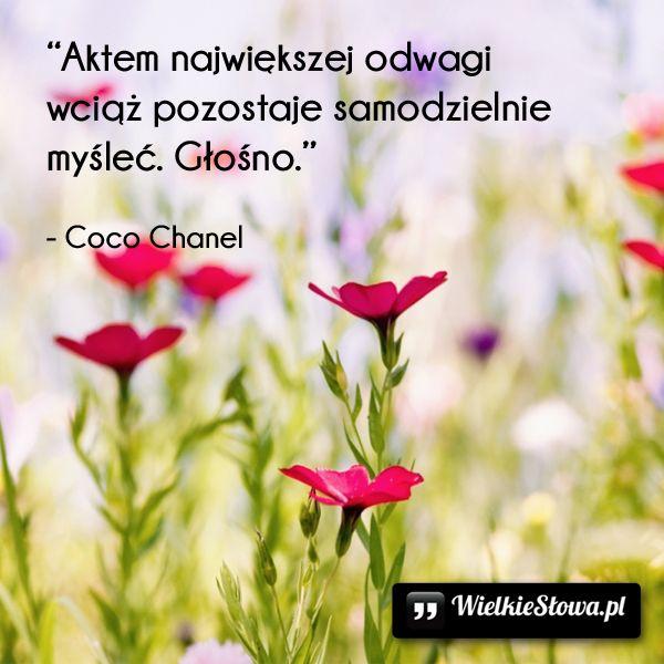 Aktem największej odwagi... #Chanel-Coco,  #Myślenie-i-myśli, #Odwaga
