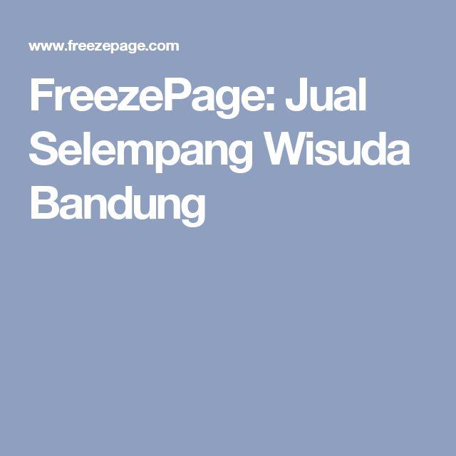 FreezePage: Jual Selempang Wisuda Bandung
