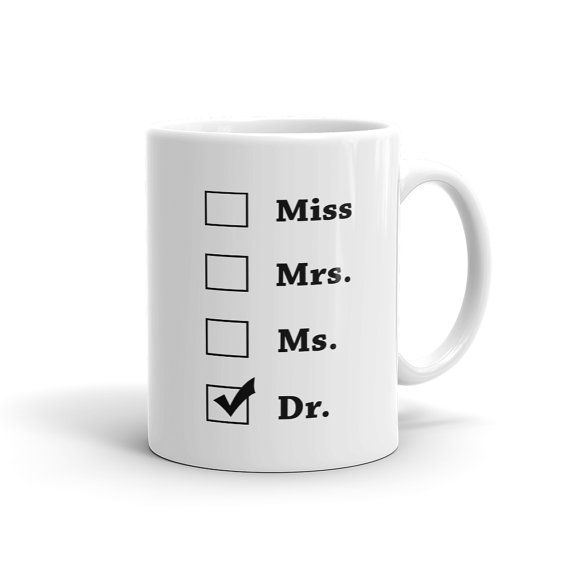 Miss Mrs Ms Dr Mug Dr Mug new dr Mug phd by StrictlyBusinessMugs