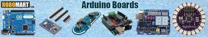 Arduino UNO, LilyPad Arduino Board, Arduino Micro, Arduino YUN, Arduino Leonard Board, Arduino MEGA ADK Board, Arduino Pro MINI board, Robomart ARDUINO Board, Arduino Due Board and more Arduino Boards